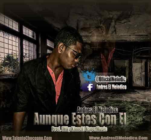 Aunque-Estes-Con-El---Andres-El-Melodico-Prod.-(Niky-Klanck)-KsperMusic-