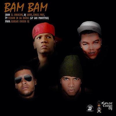 BAM-BAM---Yeison-In-Da-House-Ft.-Dj-Andy,-Jhon-El-Smoking,-Angel-Way-(Prod.-By-@KarLozCossioDJ)