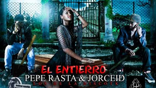 El-entierro--Pepe-Rasta--&-Jorceid(-prod,Luigi-Fant-&-Dj-jovimix